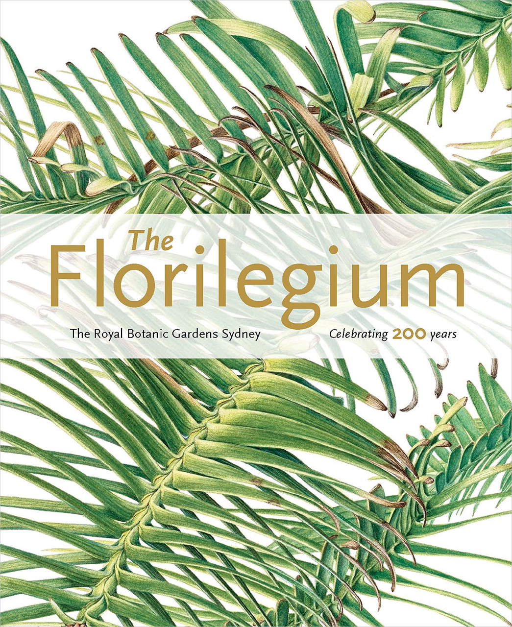 The Florilegium: The Royal Botanic Gardens Sydney