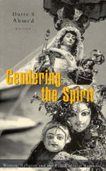 Gendering the Spirit: Women, Religion and the Post-Colonial Response