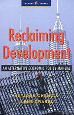 Reclaiming Development, 1st ed.: An Alternative Economic Policy Manual