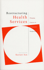 Restructuring Health Services: Changing Contexts and Comparative Perspectives