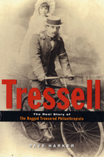 Tressell: The Real Story of 'The Ragged Trousered Philanthropists'