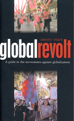 Global Revolt: A Guide to the Movements against Globalization