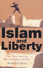 Islam and Liberty: The Historical Misunderstanding