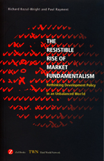 The Resistible Rise of Market Fundamentalism: Rethinking Development Policy in an Unbalanced World