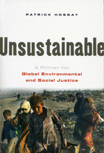 Unsustainable: A Primer for Global Environmental and Social Justice