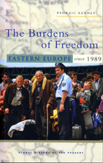Burdens of Freedom: Eastern Europe since 1989