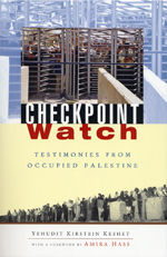 Checkpoint Watch: Testimonies from Occupied Palestine