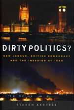 Dirty Politics?: New Labour, British Democracy and the Invasion of Iraq