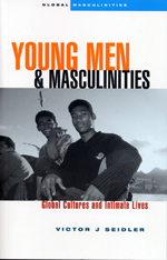Young Men and Masculinities: Global Cultures and Intimate Lives