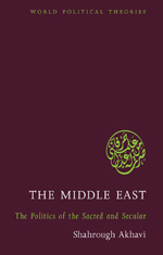 The Middle East: The Politics of the Sacred and Secular