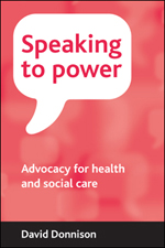 Speaking to power: Advocacy for health and social care