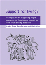 Support for living?: The impact of the Supporting People programme on housing and support for adults with learning disabilities