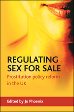 Regulating sex for sale: Prostitution policy reform in the UK