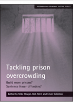 Tackling prison overcrowding: Build more prisons? Sentence fewer offenders?