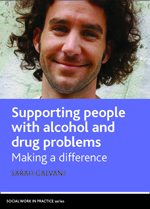 Supporting People with Alcohol and Drug Problems: Making a Difference