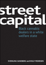 Street capital: Black cannabis dealers in a white welfare state