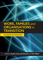 Work, Families and Organisations in Transition
