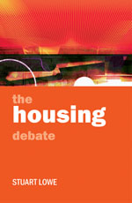 The Housing Debate: Policy and Politics in the Twenty-First Century