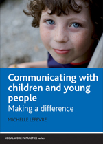Communicating with children and young people: Making a difference