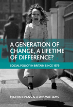 A generation of change, a lifetime of difference?: Social policy in Britain since 1979