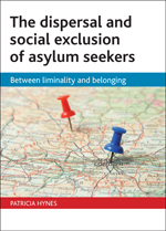 The dispersal and social exclusion of asylum seekers: Between liminality and belonging