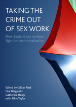 Taking the crime out of sex work: New Zealand sex workers' fight for decriminalisation