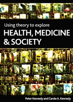 Using theory to explore health, medicine and society