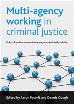 Multi-agency working in criminal justice: Control and care in contemporary correctional practice