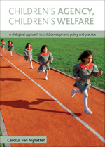 Children's agency, children's welfare: A dialogical approach to child development, policy and practice