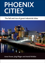 Phoenix cities: The fall and rise of great industrial cities