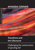 Transitions and the Lifecourse: Challenging the Constructions of 'Growing Old'