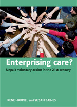 Enterprising Care?: Unpaid Voluntary Action in the 21st Century