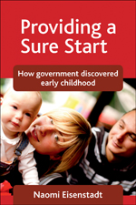 Providing a Sure Start: How Government Discovered Early Childhood