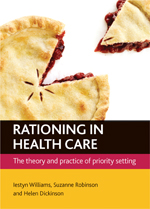 Rationing In Health Care: The Theory and Practice of Priority Setting