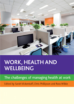 Work, Health and Wellbeing: The Challenges of Managing Health at Work