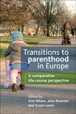Transitions to Parenthood in Europe: A Comparative Life Course Perspective