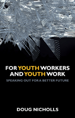 For Youth Workers and Youth Work
