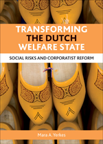 Transforming the Dutch Welfare State: Social Risks and Corporatist Reform