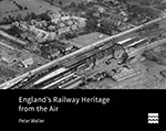 England's Railway Heritage from the Air
