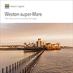 Weston-super-Mare: The Town and its Seaside Heritage