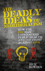 The Deadly Ideas of Neoliberalism
