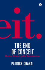 The End of Conceit: Western Rationality after Postcolonialism