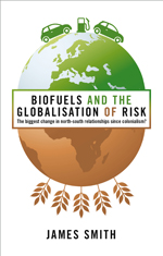 Biofuels and the Globalization of Risk