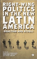 Right-wing Politics in the New Latin America: Reaction and Revolt