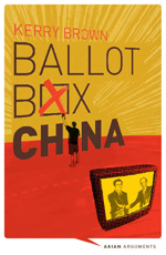 Ballot Box China: Grassroots Democracy in the Final Major One-Party State