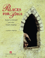 Palaces for Pigs: Animal architecture and other beastly buildings