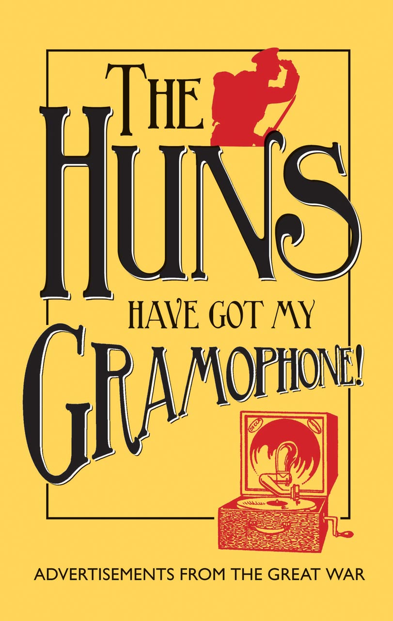 The Huns Have Got my Gramophone!