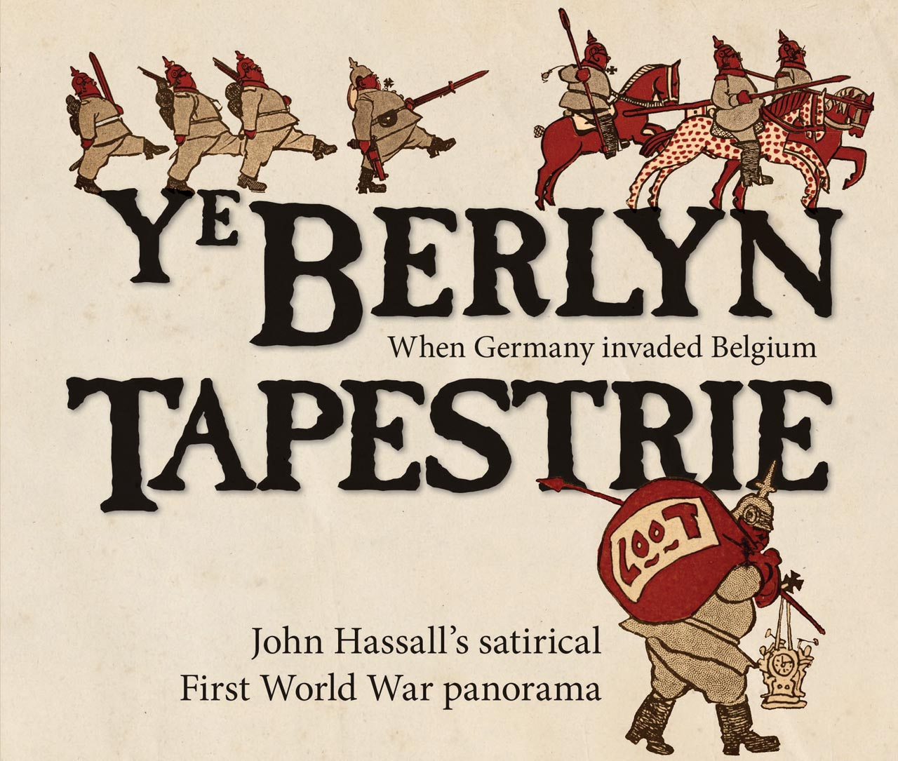 Ye Berlyn Tapestrie: John Hassall's Satirical First World War Panorama