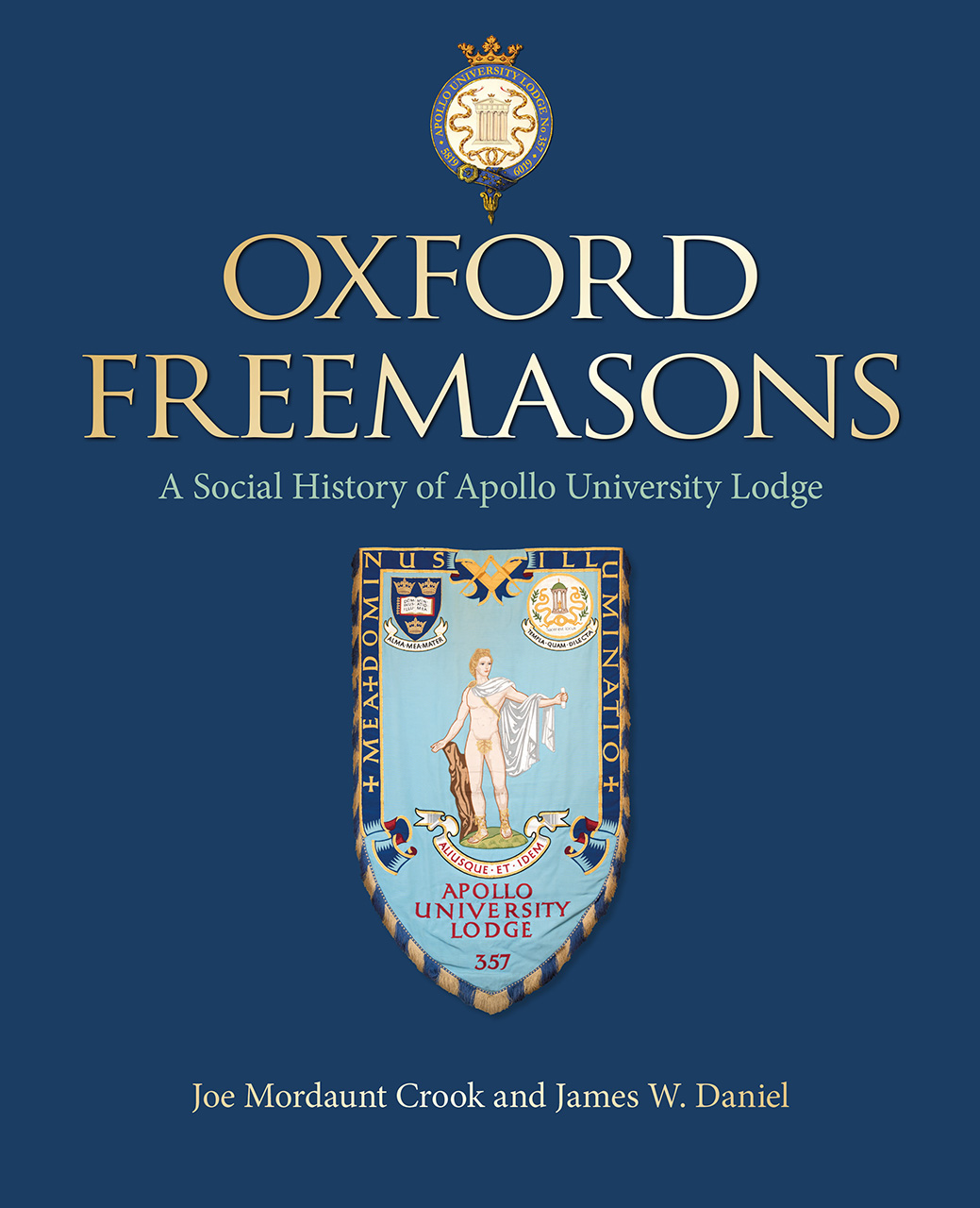 Oxford Freemasons: A Social History of Apollo University Lodge