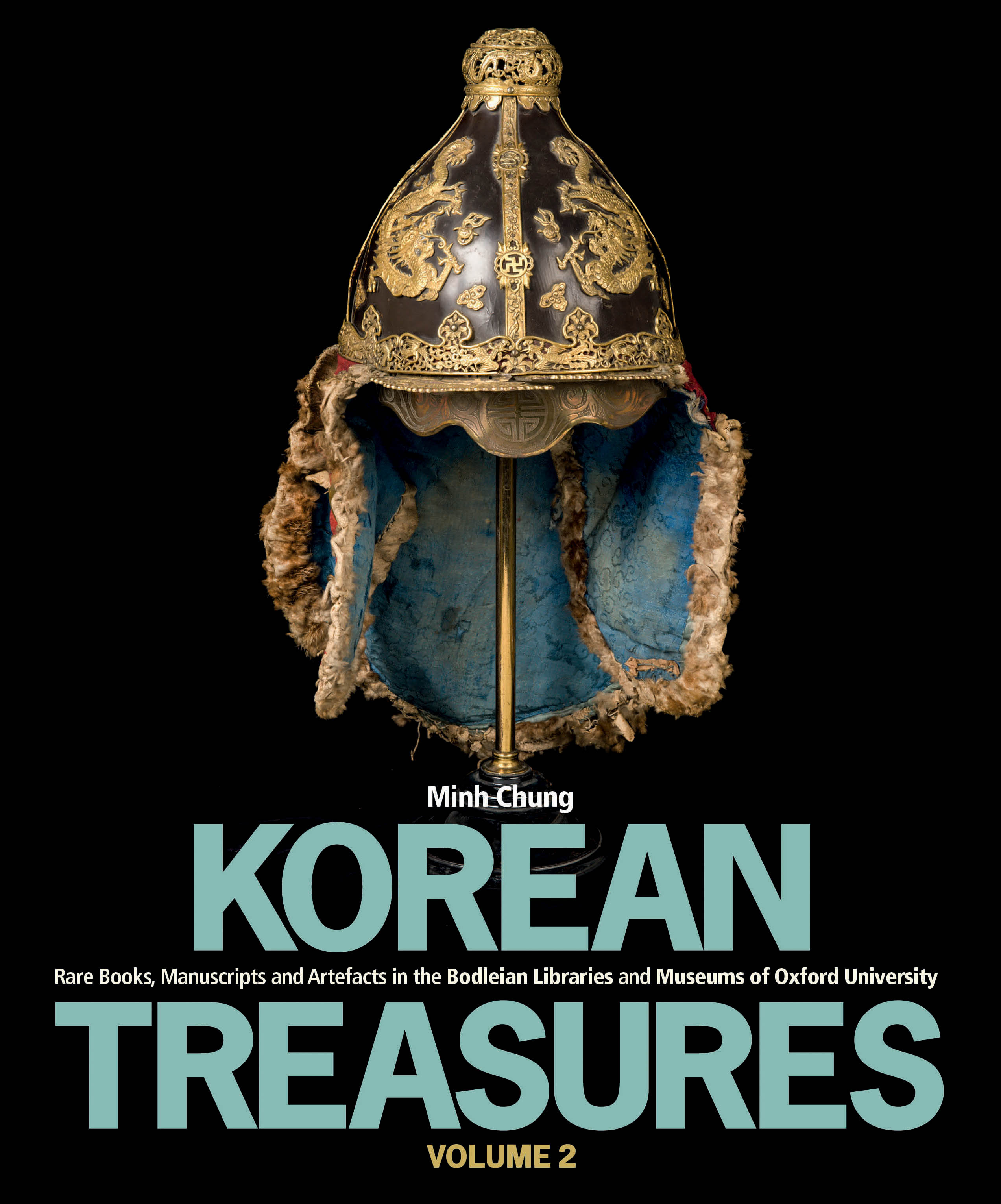 Korean Treasures Volume 2: Rare Books, Manuscripts and Artefacts in the Bodleian Libraries and Museums of Oxford University